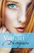 De stagiaire eBook by Esther Verhoef