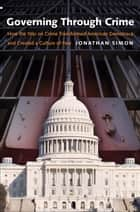 Governing Through Crime ebook by Jonathan Simon