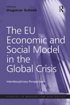 The EU Economic and Social Model in the Global Crisis ebook by Dagmar Schiek