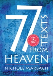 77 Texts From Heaven Teen Devotional Journal ebook by Nichole Marbach