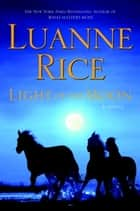 Light of the Moon ebook by Luanne Rice