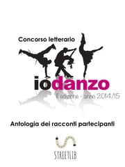Antologia Io Danzo 2015 ebook by Kobo.Web.Store.Products.Fields.ContributorFieldViewModel
