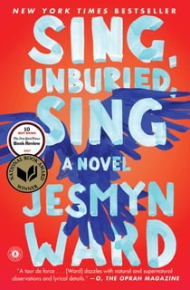 Sing, Unburied, Sing - A Novel ebook by Jesmyn Ward