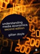 Understanding Media Economics ebook by Gillian Doyle