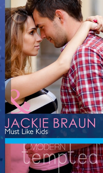 Must Like Kids (Mills & Boon Modern Tempted) ebook by Jackie Braun