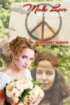 Make Love, Not War ebook by Margaret Tanner