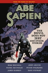Abe Sapien Volume 2: The Devil Does Not Jest ebook by Mike Mignola