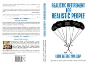 Realistic Retirement For Realistic People: Look Before You Leap ebook by Randolph M Martin,Michael Todd Martin