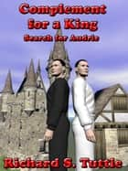 Complement for a King I: Search for Audric ebook by Richard S. Tuttle