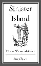 Sinister Island ebook by Charles Wadsworth Camp