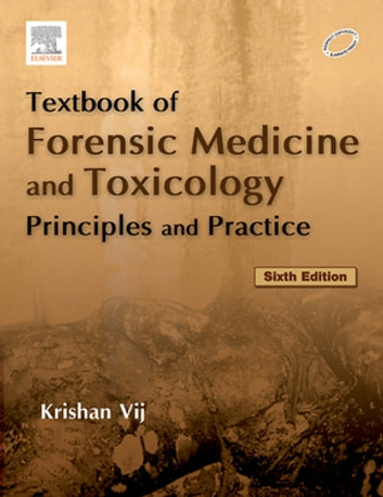 Textbook Of Forensic Medicine Toxicology Principles Practice E Book Ebook By Krishan Vij 9788131238592 Rakuten Kobo United States