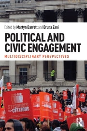 Political and Civic Engagement - Multidisciplinary perspectives ebook by Martyn Barrett,Bruna Zani