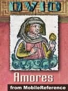 "Amores (""The Loves"") (Mobi Classics) ebook by Ovid, Christopher Marlowe (Translator)"