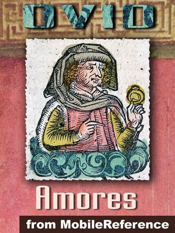 "Amores (""The Loves"") (Mobi Classics) ebook by Ovid,Christopher Marlowe (Translator)"