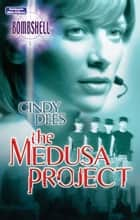 The Medusa Project ebook by Cindy Dees