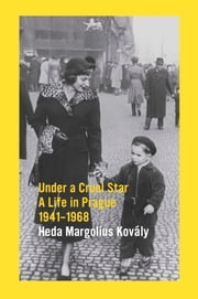 Under A Cruel Star: A Life In Prague 1941-1968 ebook by Kobo.Web.Store.Products.Fields.ContributorFieldViewModel