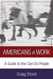 Americans At Work - A Guide to the Can-Do People ebook by Craig Storti