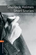 Sherlock Holmes Short Stories ebook by Sir Arthur Conan Doyle