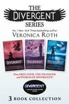 Divergent Series (Books 1-3) Plus Free Four, The Transfer and World of Divergent (Divergent) ebook by Veronica Roth