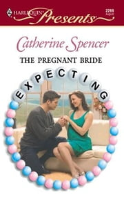 The Pregnant Bride ebook by Catherine Spencer