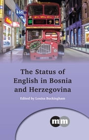 The Status of English in Bosnia and Herzegovina ebook by Louisa Buckingham