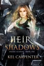 Heir of Shadows ebook by Kel Carpenter