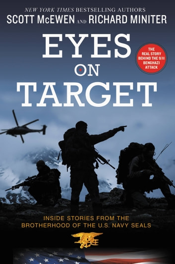 Eyes on Target - Inside Stories from the Brotherhood of the U.S. Navy SEALs ebook by Scott McEwen,Richard Miniter