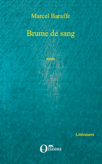 Brume de sang ebook by Marcel Baraffe