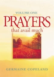 Prayers That Avail Much Volume 1 ebook by Germaine Copeland