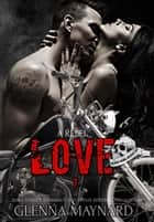 A Rebel Love - Black Rebel Riders' MC, #7 ebook by Glenna Maynard