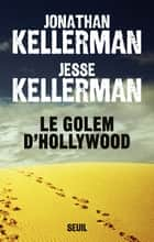 Le Golem d'Hollywood ebook by Jonathan Kellerman, Jesse Kellerman