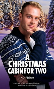 A Christmas Cabin for Two ebook by KD Fisher