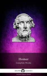 Complete Works of Homer (Delphi Classics) ebook by