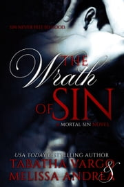 The Wrath of Sin - A Mortal Sin Novel ebook by Melissa Andrea,Tabatha Vargo
