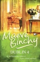 Dublin 4 ebook by Maeve Binchy