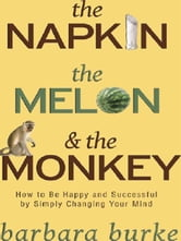 The Napkin The Melon & The Monkey ebook by Barbara Burke