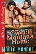 Sweet Montana Home ebook by Marla Monroe
