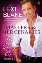 Masters and Mercenaries Bundle: The Early Ops (Books 1-5) ebook by Lexi Blake
