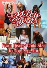The Best Miley Cyrus Ever - Hannah Montana & Miley Cyrus ebook by Heinz Duthel