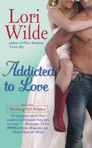 Addicted to Love ebook by Lori Wilde