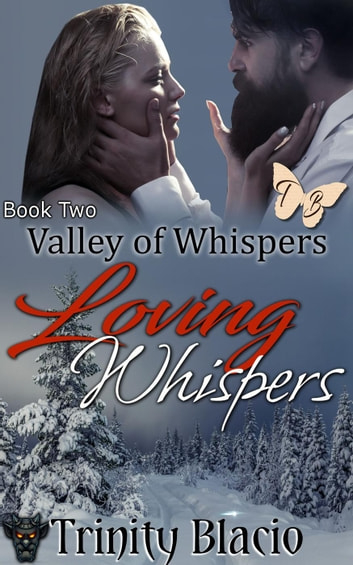 Loving Whispers - Valley of Whispers, #2 ebook by Trinity Blacio