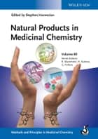 Natural Products in Medicinal Chemistry, Volume 60 ebook by Hugo Kubinyi,Gerd Folkers,Stephen Hanessian,Raimund Mannhold