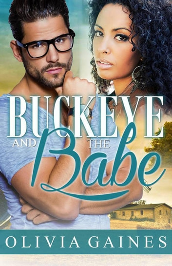 Buckeye and the Babe - Modern Mail Order Brides, #6 ebook by Olivia Gaines