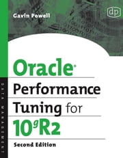 Oracle Performance Tuning for 10gR2 ebook by Powell, Gavin JT