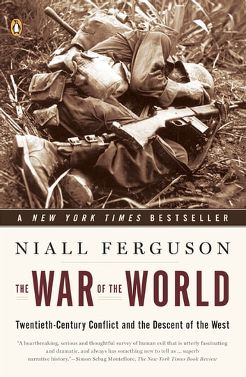 The War of the World - Twentieth-Century Conflict and the Descent of the West ebook by Niall Ferguson