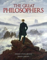 The Great Philosophers ebook by Jeremy Stangroom,James Garvey