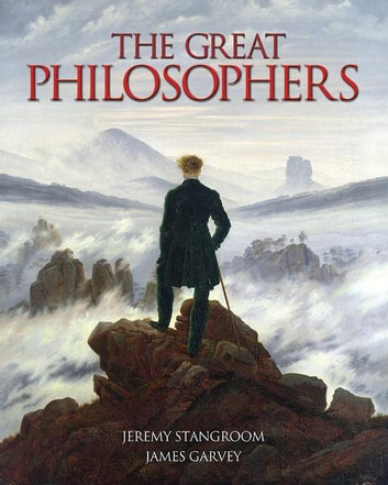 The Great Philosophers ebook by James Garvey,Jeremy Stangroom