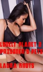 Lonely Planet 2 Prisoner's Pets ebook by Laura Knots