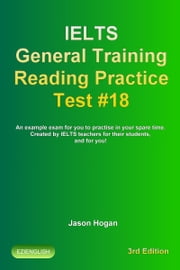 IELTS General Training Reading Practice Test #18. An Example Exam for You to Practise in Your Spare Time. Created by IELTS Teachers for their students, and for you!