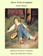 Oliver Twist (Complete) ebook by Charles Dickens